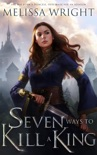 Seven Ways to Kill a King book summary, reviews and downlod