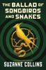 The Ballad of Songbirds and Snakes (A Hunger Games Novel) book image
