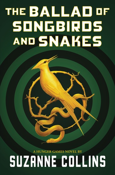 The Ballad of Songbirds and Snakes (A Hunger Games Novel) by Suzanne Collins Book Summary, Reviews and E-Book Download