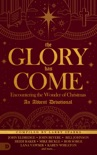 The Glory Has Come book summary, reviews and downlod