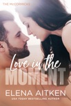 Love in the Moment book summary, reviews and downlod