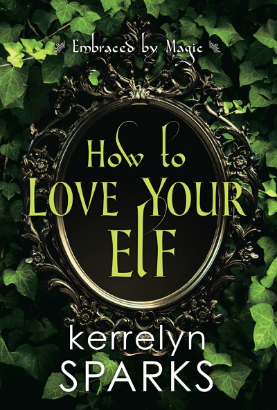 How to Love Your Elf by Kerrelyn Sparks Book Summary, Reviews and E-Book Download