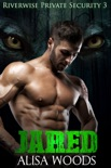 Jared (Riverwise Private Security 3) book summary, reviews and download
