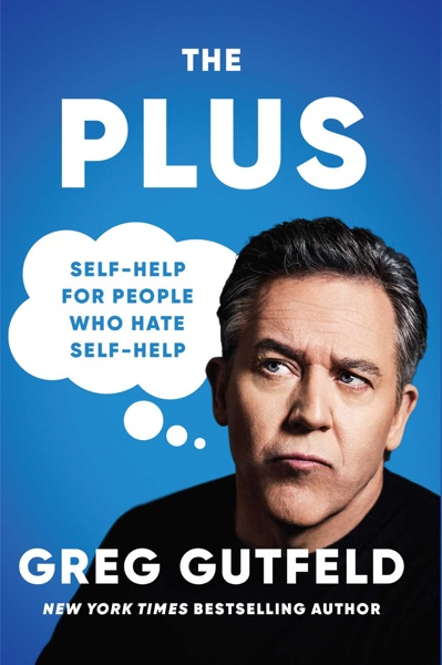 The Plus by Greg Gutfeld Book Summary, Reviews and E-Book Download