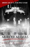 Murder Mamas book summary, reviews and download