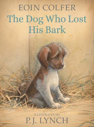 The Dog Who Lost His Bark by Candlewick Press, Inc. book summary, reviews and downlod