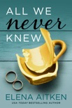 All We Never Knew book summary, reviews and downlod