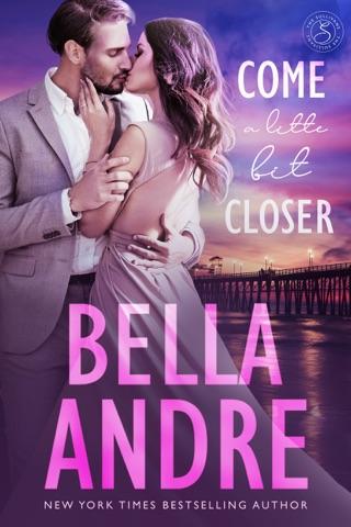 Come a Little Bit Closer by Bella Andre E-Book Download
