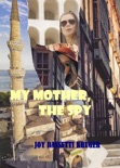 My Mother, the Spy Part 1 of series book summary, reviews and download