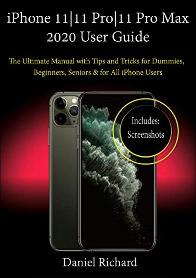 iPhone 1111 Pro11 Pro Max 2020 User Guide by Daniel Richard Book Summary, Reviews and E-Book Download