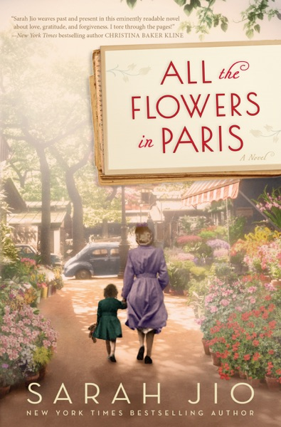 All the Flowers in Paris by Sarah Jio Book Summary, Reviews and E-Book Download