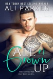 All Grown Up Book 1 book summary, reviews and downlod