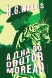 A ilha do Doutor Moreau book summary, reviews and downlod