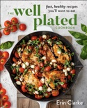 The Well Plated Cookbook book summary, reviews and download