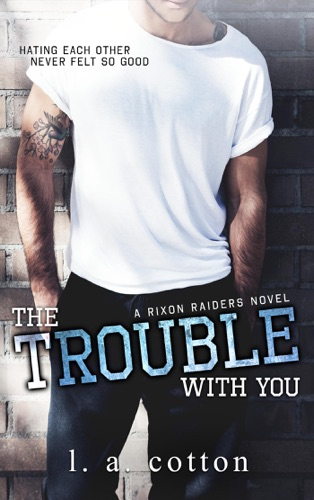 The Trouble With You by Draft2Digital, LLC book summary, reviews and downlod