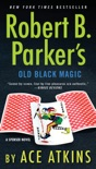 Robert B. Parker's Old Black Magic book summary, reviews and downlod
