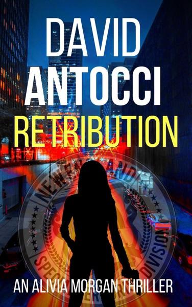 Retribution: An Alivia Morgan Thriller by David Antocci Book Summary, Reviews and E-Book Download
