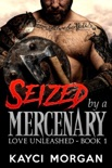 Seized by a Mercenary book summary, reviews and download