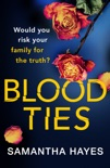 Blood Ties: heartstopping psychological thriller with a twist you will never see coming book summary, reviews and downlod