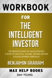 The Intelligent Investor: The Definitive Book on Value Investing. A Book of Practical Counsel (Revised Edition) by Benjamin Graham (Max Help Workbooks) book summary, reviews and downlod