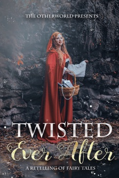 Twisted Ever After (A Collection Of Fairy Tale Retellings) E-Book Download