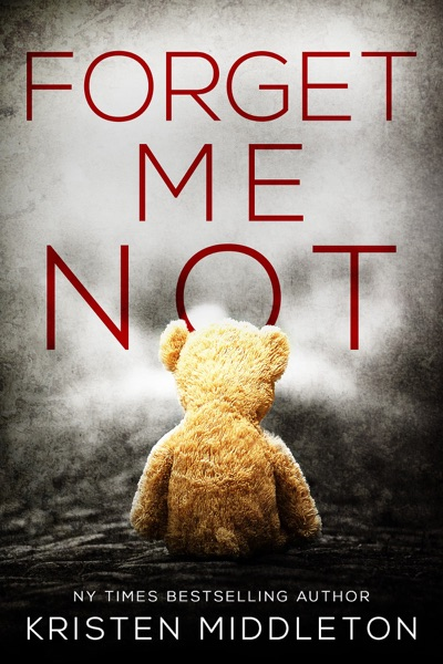 FORGET ME NOT by Kristen Middleton Book Summary, Reviews and E-Book Download