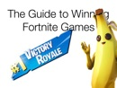 The Guide To Winning Fortnite Games book summary, reviews and download