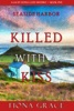 Killed With a Kiss (A Lacey Doyle Cozy Mystery—Book 5) book image
