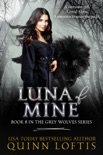 Luna of Mine, Book 8 The Grey Wolves Series book summary, reviews and downlod
