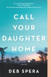 Call Your Daughter Home book summary, reviews and download
