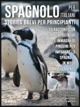 Spagnolo Per Italiani (Stories Brevi Per Principianti) book summary, reviews and downlod