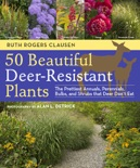 50 Beautiful Deer-Resistant Plants book summary, reviews and download