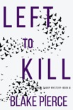 Left to Kill (An Adele Sharp Mystery—Book Four) book summary, reviews and download