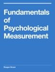 Fundamentals of Psychological Measurement