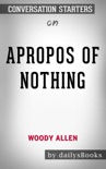 Apropos of Nothing by Woody Allen: Conversation Starters book summary, reviews and downlod