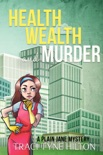 Health Wealth and Murder book summary, reviews and downlod