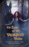 The Tale of the Vampire Bride book summary, reviews and download