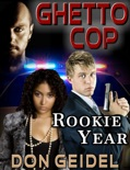 Ghetto Cop: Rookie Year book summary, reviews and download