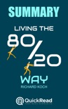 """Summary of """"Living the 80/20 Way"""" by Richard Koch book summary, reviews and downlod"""