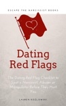 Red Flags: The Dating Red Flag Checklist to Spot a Narcissist, Abuser or Manipulator Before They Hurt You book summary, reviews and download
