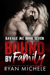 Bound by Family (Ravage MC #6) (Bound #1) book summary, reviews and downlod