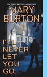 I'll Never Let You Go book summary, reviews and download