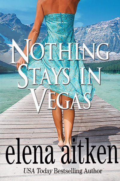 Nothing Stays in Vegas by Elena Aitken Book Summary, Reviews and E-Book Download