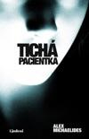 Tichá pacientka book summary, reviews and downlod