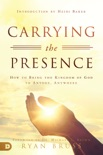 Carrying the Presence book summary, reviews and download