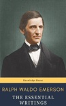 Ralph Waldo Emerson : The Essential Writings book summary, reviews and download