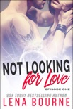 Not Looking for Love: Episode One book summary, reviews and download