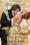 Her Perfect Rogue book summary, reviews and downlod
