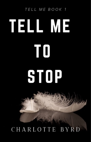 Tell me to stop by Charlotte Byrd E-Book Download