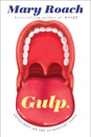 Gulp: Adventures on the Alimentary Canal book summary, reviews and download